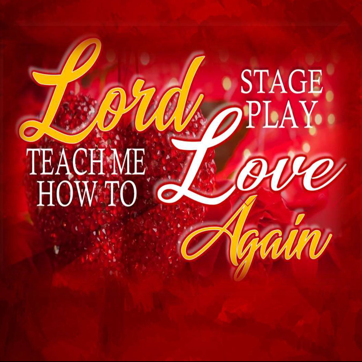 CANCELLED -Lord Teach Me How To Love Again